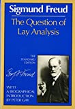 The Question of Lay Analysis (Complete Psychological Works of Sigmund Freud)