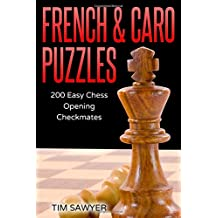 French & Caro Puzzles: 200 Easy Chess Opening Checkmates