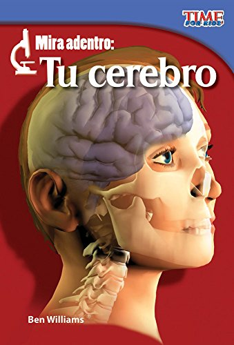 Mira adentro: Tu cerebro (Look Inside: Your Brain) (TIME FOR KIDS® Nonfiction Readers) por Teacher Created Materials