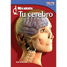 Mira Adentro: Tu Cerebro = Look Inside: Your Brain (TIME For Kids Nonfiction Readers)