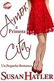 Amor a Primera Cita (Mejor una Cita que Nunca nº 1) (Spanish Edition)