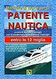 Manuale di teoria per la patente nautica. Entro le 12 miglia