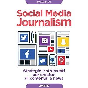 Social Media Journalism: strategie e strumenti per