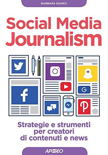 Social Media Journalism: strategie e strumenti per creatori di contenuti e news Social Media Journalism: strategie e strumenti per creatori di contenuti e news 51g2OMXrswL