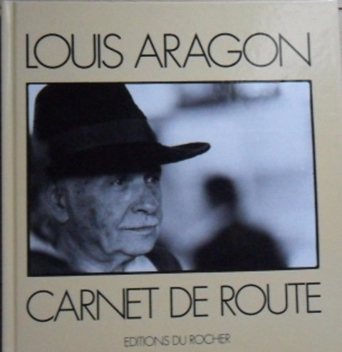 Louis Aragon : Carnet de route