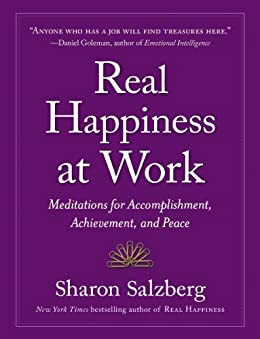 Real Happiness at Work: Meditations for Accomplishment, Achievement, and Peace (English Edition) par [Salzberg, Sharon]