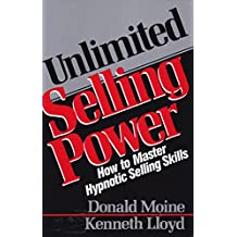 Unlimited Selling Power: How to Master Hypnotic Skills: How to Master Hypnotic Selling Skills (Icon Editions)