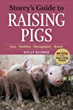 Storey's Guide to Raising Pigs, 3rd Edition: Care, Facilities, Management, Breeds (Storey's Guide to Raising) (English Edition)