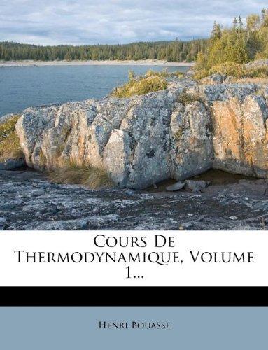 Cours de Thermodynamique, Volume 1...