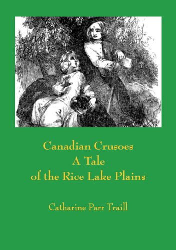 Canadian Crusoes A Tale of the Rice Lake Plains (Allen's Upper Canada Sundries) (English Edition)