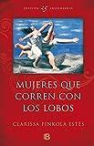 Libros Descargar en linea Mujeres que corren con los lobos Edicion 25º Aniversario NO FICCIoN (PDF y EPUB) Espanol Gratis