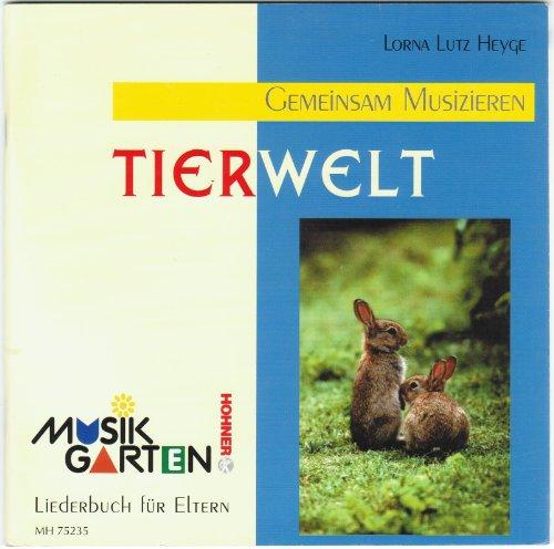"""Musikgarten 1 - Wir machen Musik - """"Tierwelt"""" für 1 1/2 bis 3-jährige Kinder"""