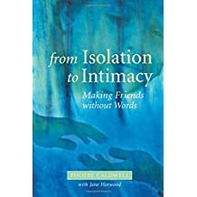 From Isolation to Intimacy: Making Friends without Words by Phoebe Caldwell (2007-03-15)