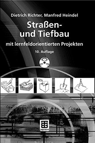 Straßen- und Tiefbau: mit lernfeldorientierten Projekten (Berufliche Bildung Teubner)