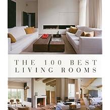 The 100 Best Living Rooms (100 Best (Beta Plus))