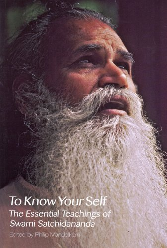 To Know Your Self: The Essential Teachings of Swami Satchidananda, Second Edition by Swami Satchidananda (2008-12-01)