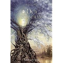 Der silberne Traum (Die Chroniken der Nebelkriege, Band 4)