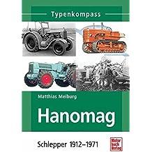 Hanomag: Schlepper 1912 - 1971