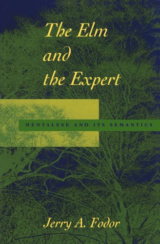 The ELM and the Expert: Mentalese and Its Semantics (Jean Nicod Lectures) por Jerry A. Fodor