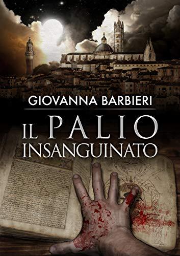 Giovanna Barbieri - Il palio insanguinato (2019)