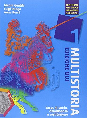 Multistoria. Ediz. blu. Corso di storia, Cittadinanza e Costituzione. Conforme alle nuove Indicazioni Nazionali. Per la scuola secondaria: 1