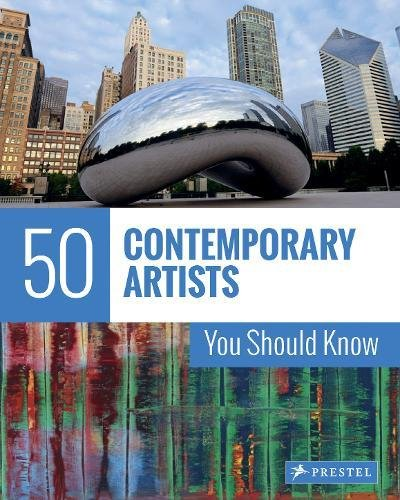 50 Contemporary Artists You Should Know (The 50 Series)
