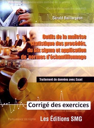 Outils de la maîtrise statistique des procédés, du six sigma et application de normes d'échantillonnage : Corrigé des exercices