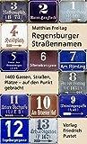 Regensburger Straßennamen: 1400 Gassen, Straßen, Plätze - auf den Punkt gebracht (Regensburg - UNESCO Weltkulturerbe) - Matthias Freitag