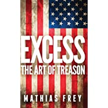 Excess: The Art of Treason