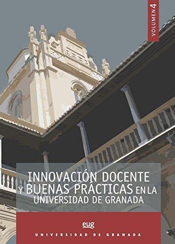 Innovación docente y buenas prácticas en la Universidad de Granada. Vol. 4 (Fuera de Colección)
