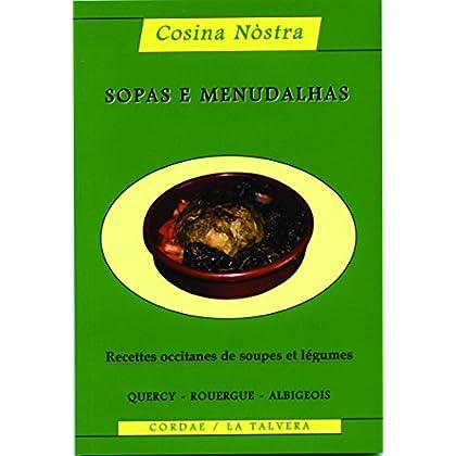 Sopas E Menudalhas : Recettes Occitanes de Soupes et Legumes