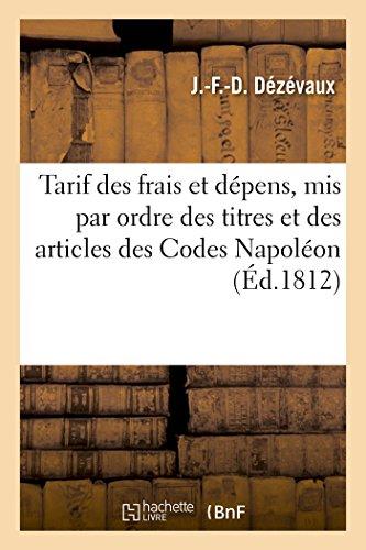 Tarif des frais et dépens, mis par ordre des titres et des articles des Codes Napoléon