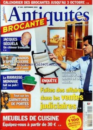 ANTIQUITES BROCANTE [No 144] du 01/09/2010 - FAITES DES AFFAIRES DANS LES VENTES JUDICIAIRES - JACQUES SEGUELA / UN CHINEUR TRANQUILLE - RADIOS D'APRES-GUERRE - LE RAMASSE-MONNAIE - TOUT SUR LES GARNITURES DE PORTES - MEUBLES DE CUISINE par Collectif