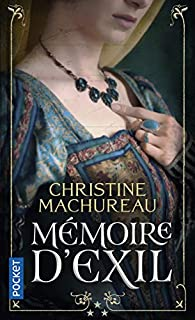 Mémoire, tome 3 : Mémoire d'exil par Christine Machureau