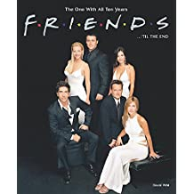 Friends 'til the End: The One with All Ten Years