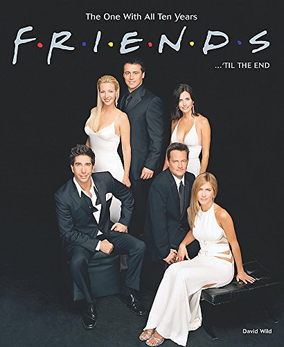 Click for larger image of Friends.'Til the End: The One with All Ten Years