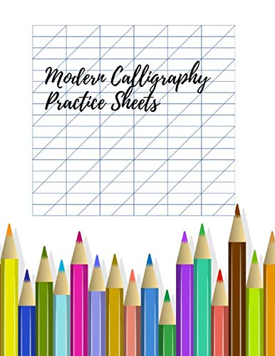 Modern Calligraphy Practice Sheets: Calligraphy Set For Beginners Workbook, Calligraphy Set High End