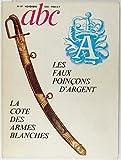 Telecharger Livres ABC DECOR N 97 LES FAUX POINCONS D ARGENT LA COTE DES ARMES BLANCHES (PDF,EPUB,MOBI) gratuits en Francaise