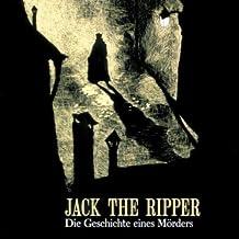 Jack the Ripper - Die Geschichte eines Mörders: Hörspiel