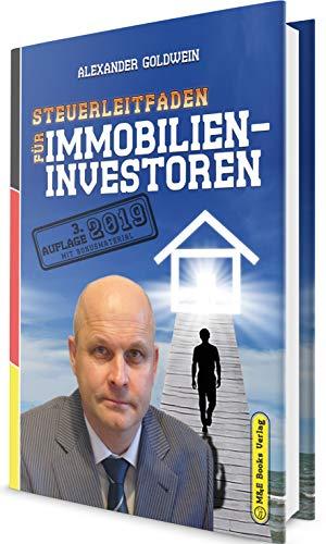Steuerleitfaden für Immobilieninvestoren: Der ultimative Steuerratgeber für Privatinvestitionen in Wohnimmobilien (3. Auflage 2019 mit Bonusmaterial) -
