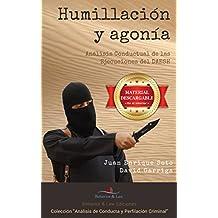 Humillación y Agonia.: Análisis conductual de las ejecuciones del DAESH (Spanish Edition)