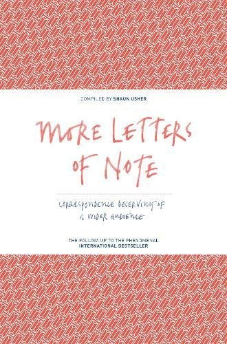 More Letters Of Note