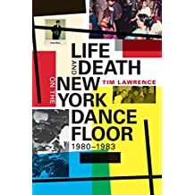 Life and Death on the New York Dance Floor, 1980–1983 (English Edition)