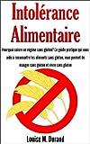 Telecharger Livres Intolerance alimentaire Pourquoi suivre un regime sans gluten Le guide pratique qui vous aide a reconnaitre les aliments sans gluten vous permet de manger sans gluten et vivre sans gluten (PDF,EPUB,MOBI) gratuits en Francaise