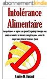 Intolérance alimentaire - Pourquoi suivre un régime sans gluten? Le guide pratique qui vous aide à reconnaître les aliments sans gluten, vous permet de manger sans gluten et vivre sans gluten