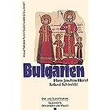 Bulgarien: Vom Mittelalter bis zur Gegenwart (Ost- und Südosteuropa)