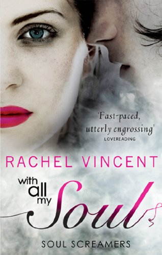 With All My Soul (Soul Screamers, Book 7)