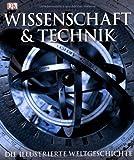 Wissenschaft & Technik: Die illustrierte Weltgeschichte. - Adam Hart-Davis