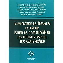 LA IMPORTANCIA DEL ORGANO EN LA FUNCION: ESTUDIO DE LA COAGULACION EN LAS DIFERENTES FASES DEL TRASPLANTE HEPATICO