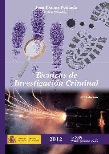 Técnicas de Investigación Criminal por José Ibáñez Peinado [et al.]